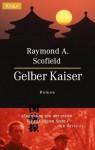 Gelber Kaiser - Raymond A. Scofield