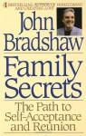 Family Secrets - The Path from Shame to Healing - John Bradshaw