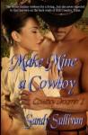 Make Mine a Cowboy (Cowboy Dreamin' 1) - Sandy Sullivan