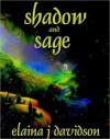 Shadow and Sage - Elaina J. Davidson