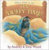 It's Duffy Time! - Audrey Wood, Don Wood