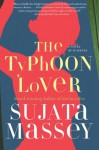 The Typhoon Lover - Sujata Massey