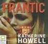 Frantic - Katherine Howell, Caroline Lee