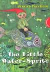 The Little Water Sprite - Otfried Preußler, Winnie Gebhardt-Gayler