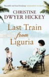 Last Train from Liguria - Christine Dwyer Hickey
