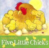 Five Little Chicks - Nancy Tafuri