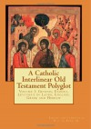 A Catholic Interlinear Old Testament Polyglot: Volume I: Genesis, Exodus, Leviticus in Latin, English, Greek and Hebrew - Paul A. Böer Sr.