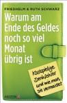 Warum am Ende des Geldes noch so viel Monat übrig ist: Kostspielige Denkfehler und wie man sie vermeidet - Friedhelm Schwarz, Ruth Schwarz