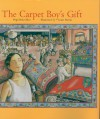 The Carpet Boy's Gift - Pegi Deitz Shea, Leane Morin
