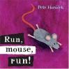 Run, Mouse, Run! - Petr Horáček