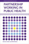 Partnership Working in Public Health - David J. Hunter, Neil Perkins