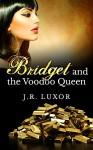 Bridget and the Voodoo Queen (Bridget Series Book 1) - J.R. Luxor