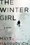 The Winter Girl: A Novel - Matt Marinovich