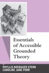 Essentials of Accessible Grounded Theory - Phyllis Noerager Stern, Caroline Porr, Caroline Jane Porr