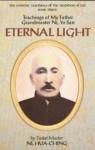 Eternal Light: Teachings of My Father Grandmaster Ni, Yo San (The Esoteric Teachings of the Traditions of Tao) - Hua-Ching Ni