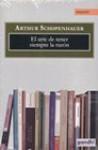 El arte de tener siempre la razón y otros ensayos - Arthur Schopenhauer