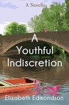 A Youthful Indiscretion: A Novella (A Very English Mystery Novella) - Elizabeth Edmondson
