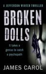 Broken Dolls (A Jefferson Winter Thriller) by Carol, James (2014) Paperback - James Carol