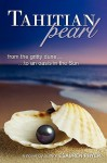 Tahitian Pearl (from the Gritty Dune to an Oasis in the Sun) - Esauren Phyer, Elliot F. Bratton
