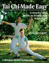 Tai Chi Made Easy: A Step By Step Guide To Health And Relaxation - Robert Parry, Laura Wickenden