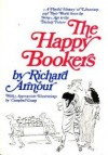 The Happy Bookers: A Playful History Of Librarians And Their World From The Stone Age To The Distant Future - Richard Armour, Campbell Grant