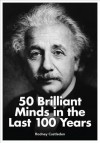 50 Brilliant Minds in the Last 100 Years - Rodney Castleden