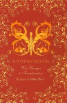 Butterfly Wisdom: Four Passages to Transformation [With 32 Illustrated Action Cards] - Joyce C. Mills