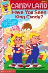 Have You Seen King Candy? (My First Games Readers (Scholastic)) (My First Books (Scholastic)) - Jackie Glassman