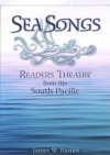 Sea Songs: Readers Theatre from the South Pacific - James Barnes