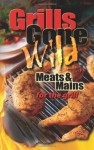 Grills Gone Wild, Meats & Mains - Cq Products