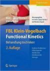 Fbl Klein-Vogelbach Functional Kinetics: Behandlungstechniken: Hubfreie Mobilisation, Widerlagernde Mobilisation, Mobilisierende Massage - Susanne Klein-Vogelbach, Barbara Suppé, Gerold Mohr, Ralf Stüvermann, Irene U. Spirgi-Gantert