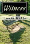Witness: And Other Poems - Louis Gallo