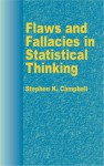Flaws and Fallacies in Statistical Thinking - Stephen K. Campbell