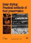 Solar Drying: Practical Methods of Food Preservation - Ilo