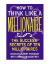 How to Think Like a Millionaire - Charles Albert Poissant, Christian Godefroy