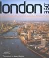 London 360 Degrees: Views Inspired by British Airways London Eye - Jason Hawkes