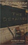 The Detained - Kristopher Triana