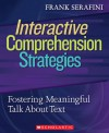 Interactive Comprehension Strategies: Fostering Meaningful Talk About Text - Frank Serafini