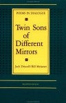 Twin Sons of Different Mirrors: Poems in Dialogue - Jack Driscoll, Bill Meissner, Nancy Campbell