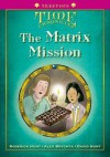 The Matrix Mansion (Oxford Reading Tree, Stage 10+, Treetops Time Chronicles) - Roderick Hunt, David Hunt, Alex Brychta