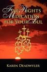 Five Rights Medication for Your Soul - Karen Deadwyler