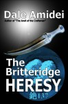 The Britteridge Heresy - Dale Amidei