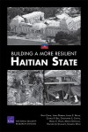 Building a More Resilient Haitian State - Keith Crane, James Dobbins, Laurel E. Miller, Charles P. Ries, Christopher S. Chivvis