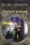 Ocelové jeskyně (Romány o robotech, #1) - Isaac Asimov, Zdeněk Lorenc