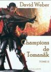Champions de Tomanãk, Tome 2 - David Weber