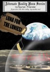 Luna for the Lunies! - Ira Nayman