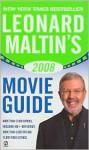 Leonard Maltin's 2008 Movie Guide - Leonard Maltin, Mike Clark, Rob Edelman, Luke Sader, Cathleen Anderson