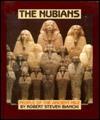 Nubians, The (Beyond Museum Walls) - Robert Steven Bianchi