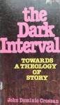 The Dark Interval - John Dominic Crossan