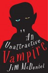 An Unattractive Vampire - Jim McDoniel